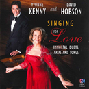Singing For Love: Immortal Duets, Arias And Songs/David Hobson, Yvonne Kenny