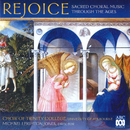 Rejoice: Sacred Choral Music Through The Ages/Michael Leighton Jones, Choir Of Trinity College, University Of Melbourne