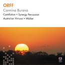 Orff: Carmina Burana/Cantillation, Synergy, Australian Virtuosi, Antony Walker