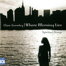 Where Morning Lies - Spiritual Songs/Clare Gormley, Kevin Murphy