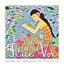 Flute Vox/Laura Chislett, Stephanie McCallum, Thomas Jones