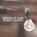Diventi Inventi/Niccolò Fabi