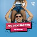 Chacoalha/MC Dan Soares
