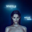 Wheels/Moxie Raia