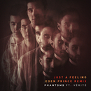 Just A Feeling (Eden Prince Remix) (feat. Vérité)/Phantoms