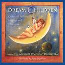 Dream Children/Ron Spigelman, Adelaide Symphony Orchestra