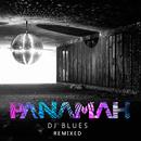 DJ Blues (Remixed)/Panamah