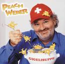 Gigelisuppe/Peach Weber