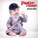 Mister gAGa/Peach Weber