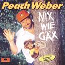 Nix Wie Gax/Peach Weber