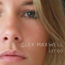 Let Go/Alex Maxwell