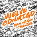 Vuelve Conmigo (feat. Rangel)/Juan Magan