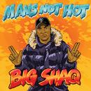 Man's Not Hot/Big Shaq