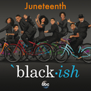 Black-ish – Juneteenth (Original Television Series Soundtrack)/Cast of Black-ish, The Roots