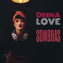 Sombras/Deena Love