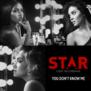 """You Don't Know Me (From """"Star"""" Season 2)/Star Cast"""