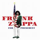 Frank Zappa For President/Frank Zappa