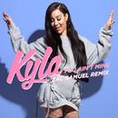 You Ain't Mine (Zac Samuel Remix)/Kyla