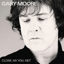 Close As You Get/Gary Moore