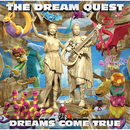 THE DREAM QUEST/DREAMS COME TRUE