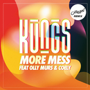 More Mess (Hugel Remix) (feat. Olly Murs, Coely)/Kungs