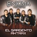 El Sargento Ántrax/Enigma Norteño