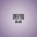 Over You/Bria Jhane