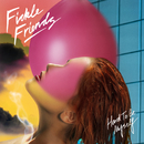Hard To Be Myself/Fickle Friends