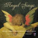 Angel Songs/Choir Of Trinity College, University Of Melbourne, Michael Leighton Jones