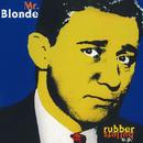 Rubber Bullets - EP/Mr. Blonde