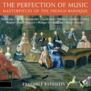 The Perfection Of Music: Masterpieces Of The French Baroque/Taryn Fiebig, Fiona Campbell, Ensemble Battistin, Sara Macliver, Kate Clark, Paul Wright, Sophie Gent, Suzanne Wijsman, Noelene Wright, Stewart Smith