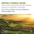 British Choral Music/Michael Leighton Jones, Choir Of Trinity College, University Of Melbourne