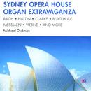 Sydney Opera House Organ Extravaganza/Michael Dudman