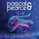 Running Wild (feat. Jethro Tait)/Pascal & Pearce