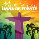 Linha De Frente (feat. ファビアナ)/Max Viana