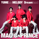 YUME no MELODY / Dreamland/MAG!C☆PRINCE