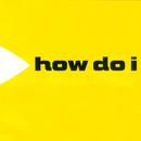 Submarine/How Do I