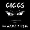 Wamp 2 Dem/Giggs