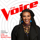 You Give Me Something (The Voice Performance)/Dana Harper