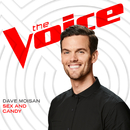 Sex And Candy (The Voice Performance)/Dave Moisan