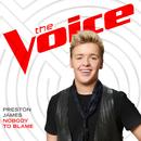 Nobody To Blame (The Voice Performance)/Preston James