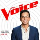 Use Me (The Voice Performance)/Michael Sanchez