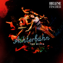Achterbahn (The Mixes)/Helene Fischer