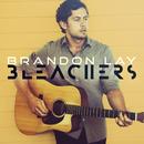 Bleachers/Brandon Lay