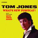 What's New Pussycat/Tom Jones