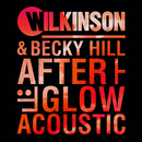 Afterglow (Acoustic)/Wilkinson, Becky Hill