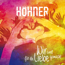 Wir sind für die Liebe gemacht/Höhner