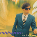 April And May/Eggstone
