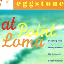 At Point Loma/Eggstone