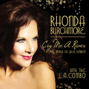 Cry Me A River: The World Of Julie London/Rhonda Burchmore, The L.A. Combo